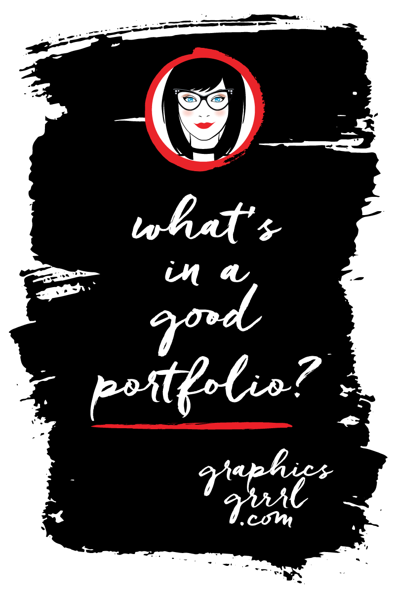 Having a portfolio that really works for you is important! Click through to read more about what's in a good portfolio ~graphics grrrl
